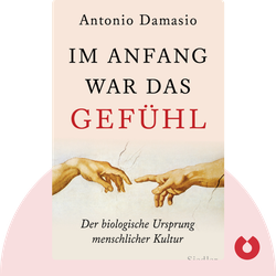 Im Anfang war das Gefühl: Der biologische Ursprung menschlicher Kultur von Antonio Damasio
