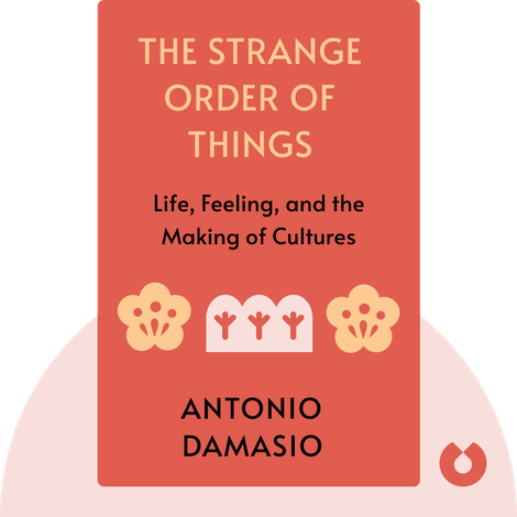 The Strange Order of Things by Antonio Damasio
