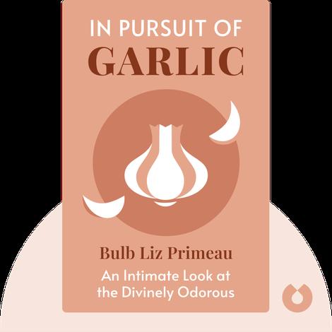 In Pursuit of Garlic by Liz Primeau