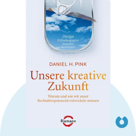 Unsere kreative Zukunft von Daniel Pink