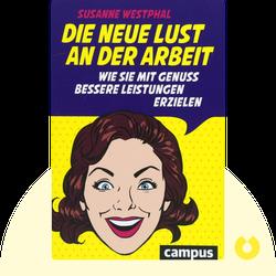 Die neue Lust an der Arbeit: Wie Sie mit Genuss bessere Leistungen erzielen by Susanne Westphal