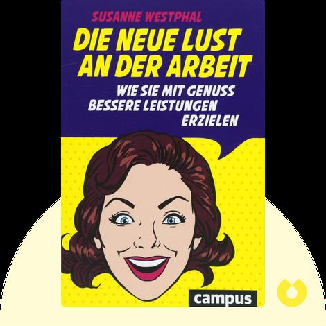 Die neue Lust an der Arbeit by Susanne Westphal