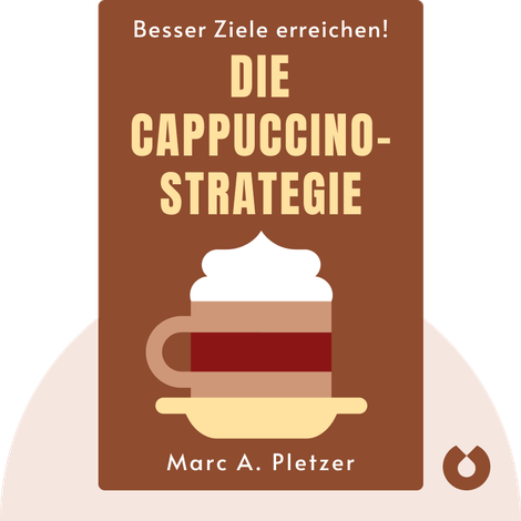 Die Cappuccino-Strategie by Marc A. Pletzer