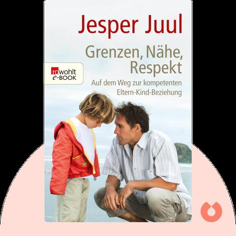 Grenzen, Nähe, Respekt von Jesper Juul
