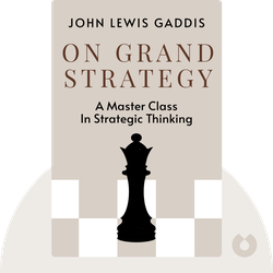 On Grand Strategy von John Lewis Gaddis