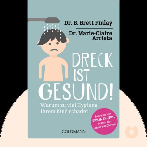 Dreck ist gesund! by Dr. B. Brett Finlay & Dr. Marie-Claire Arrieta