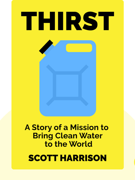 Thirst: A Story of Redemption, Compassion, and a Mission to Bring Clean Water to the World von Scott Harrison