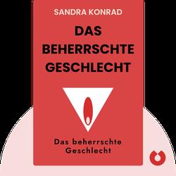 Das beherrschte Geschlecht: Warum sie will, was er will by Sandra Konrad
