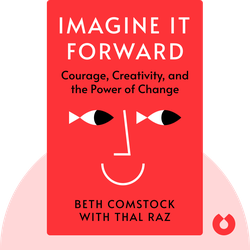 Imagine It Forward: Courage, Creativity, and the Power of Change von Beth Comstock with Thal Raz