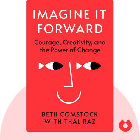 Imagine It Forward by Beth Comstock with Thal Raz