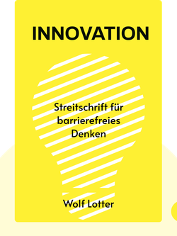 Innovation: Streitschrift für barrierefreies Denken von Wolf Lotter