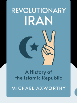 Revolutionary Iran: A History of the Islamic Republic von Michael Axworthy