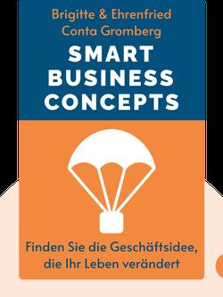Smart Business Concepts: Finden Sie die Geschäftsidee, die Ihr Leben verändert von Brigitte & Ehrenfried Conta Gromberg