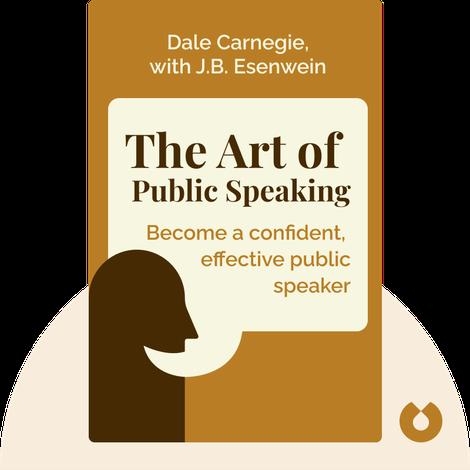 The Art of Public Speaking by Dale Carnegie, with J.B. Esenwein
