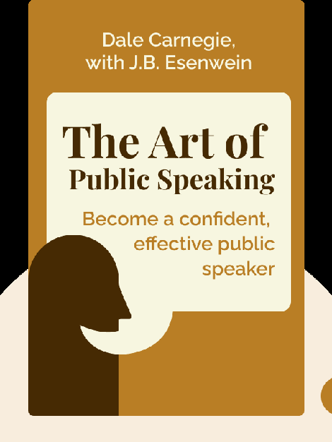 The Art of Public Speaking von Dale Carnegie, with J.B. Esenwein