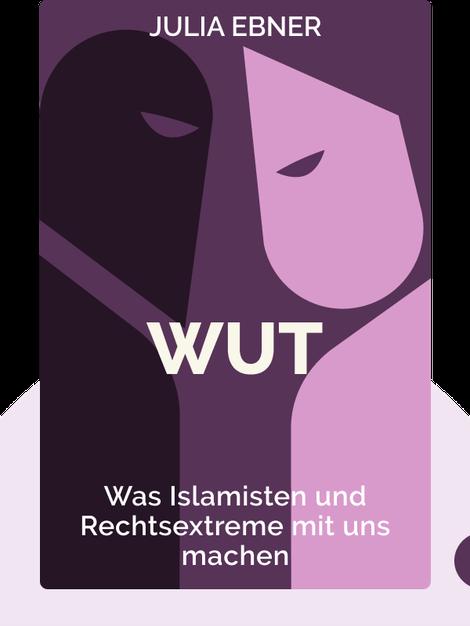 Wut: Was Islamisten und Rechtsextreme mit uns machen by Julia Ebner