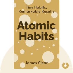Atomic Habits: An Easy & Proven Way to Build Good Habits & Break Bad Ones von James Clear