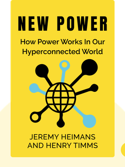 New Power: How Power Works In Our Hyperconnected World – and How To Make It Work For You von Jeremy Heimans and Henry Timms