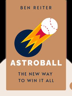 Astroball: The New Way to Win it All von Ben Reiter
