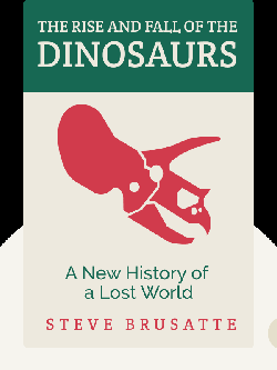 The Rise and Fall of the Dinosaurs: A New History of a Lost World by Steve Brusatte