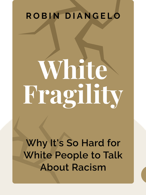 White Fragility : Why It's So Hard for White People to Talk About Racism von Robin DiAngelo