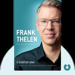 Startup-DNA: Hinfallen, Aufstehen, die Welt verändern by Frank Thelen