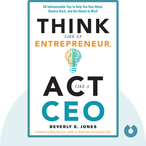 Think Like an Entrepreneur, Act Like a CEO by Beverly E. Jones