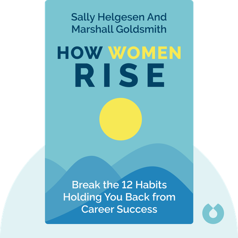 How Women Rise by Sally Helgesen and Marshall Goldsmith