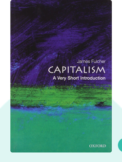 Capitalism: A Very Short Introduction by James Fulcher