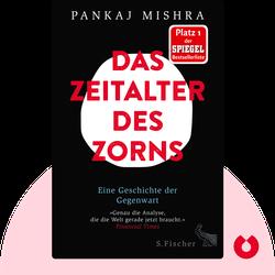 Das Zeitalter des Zorns: Eine Geschichte der Gegenwart by Pankaj Mishra