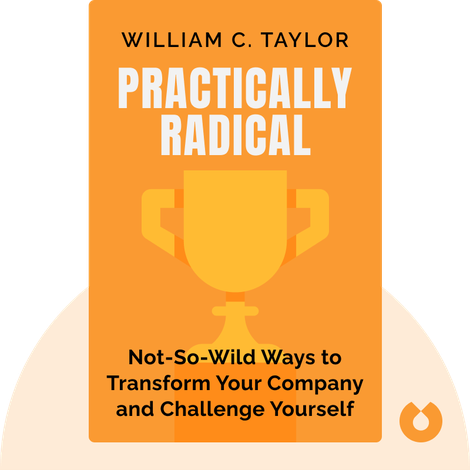 Practically Radical by William C. Taylor