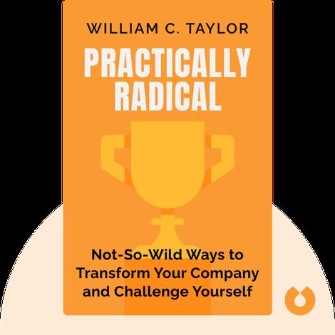 Practically Radical von William C. Taylor
