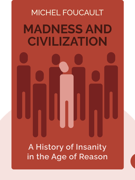 Madness and Civilization: A History of Insanity in the Age of Reason von Michel Foucault