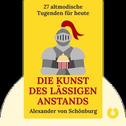 Die Kunst des lässigen Anstands: 27 altmodische Tugenden für heute von Alexander von Schönburg