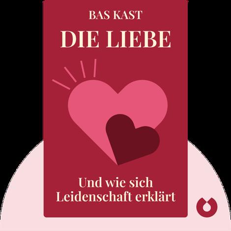Die Liebe by Bas Kast