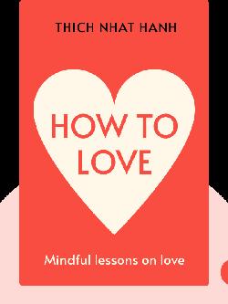 How to Love von Thich Nhat Hanh