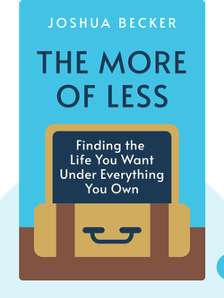 The More of Less: Finding the Life You Want Under Everything You Own von Joshua Becker