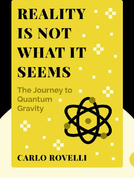 Reality Is Not What It Seems: The Journey to Quantum Gravity von Carlo Rovelli