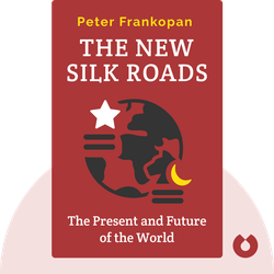 The New Silk Roads: The Present and Future of the World by Peter Frankopan