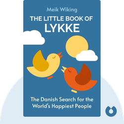 The Little Book of Lykke: The Danish Search for the World's Happiest People von Meik Wiking