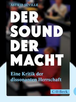 Der Sound der Macht: Eine Kritik der dissonanten Herrschaft by Astrid Séville