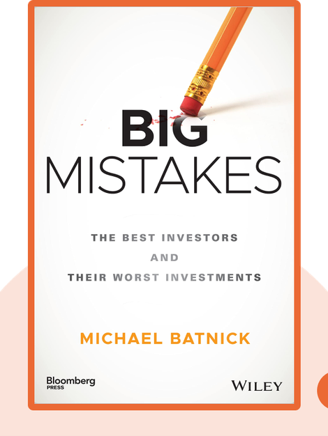 Big Mistakes: The Best Investors and Their Worst Investments von Michael Batnick
