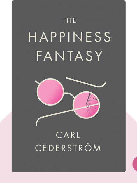 The Happiness Fantasy by Carl Cederström