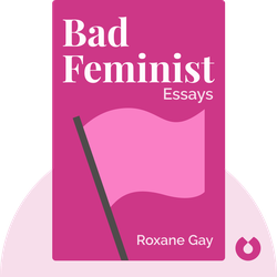 Bad Feminist: Essays von Roxane Gay