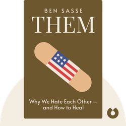 Them: Why We Hate Each Other – and How to Heal by Ben Sasse
