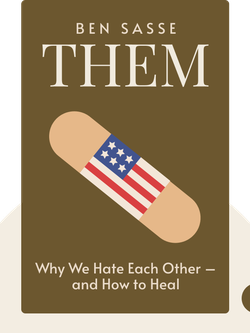 Them: Why We Hate Each Other – and How to Heal von Ben Sasse