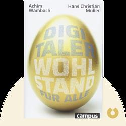 Digitaler Wohlstand für alle: Ein Update der Sozialen Marktwirtschaft ist möglich by Achim Wambach & Hans Christian Müller