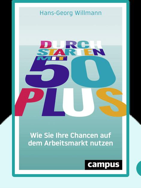 Durchstarten mit 50 plus: Wie Sie Ihre Chancen auf dem Arbeitsmarkt nutzen by Hans-Georg Willmann