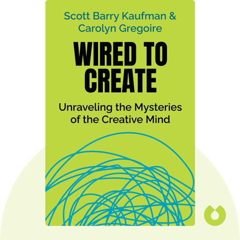 Wired To Create by Scott Barry Kaufman & Carolyn Gregoire