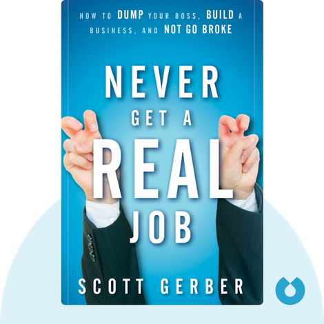 """Never Get a """"Real"""" Job by Scott Gerber"""